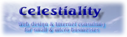 Celestiality web design and Internet consulting for small and micro businesses